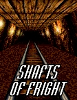 Shafts of Fright